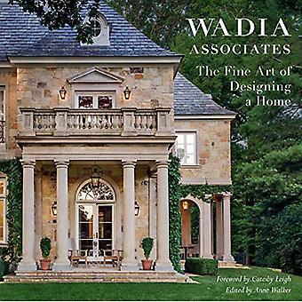 De fijne kunst van het ontwerpen van een huis: Wadia Associates