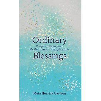 Ordinary Blessings: Prayers Poems and Meditations for Everyday Life