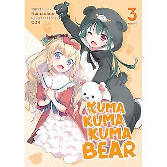 Kuma Kuma Kuma Bear Light Novel Vol. 3 by Kumanano