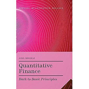 Quantitative Finance: Back to Basic Principles (Applied Quantitative Finance)