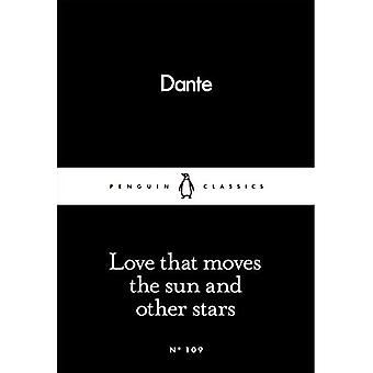 Love That Moves the Sun and Other Stars - Penguin Little Black Classics