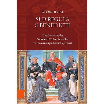 Sub Regula S. Benedicti by Jenal & Georg