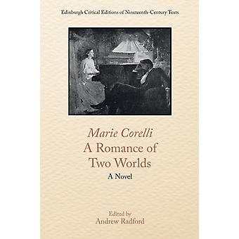 Marie Corelli a Romance of Two Worlds by Marie Corelli