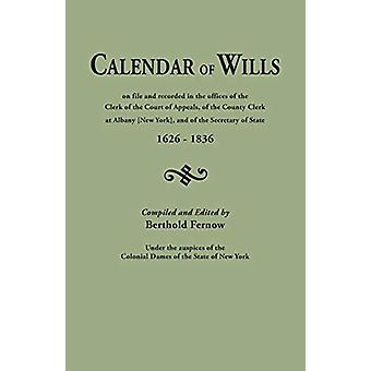 Calendar of Wills on File and Recorded in the Offices of the Clerk of