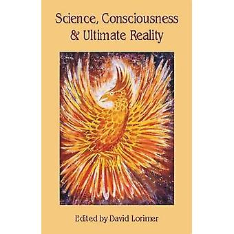 Science - Consciousness and Ultimate Reality by David Lorimer - 97809