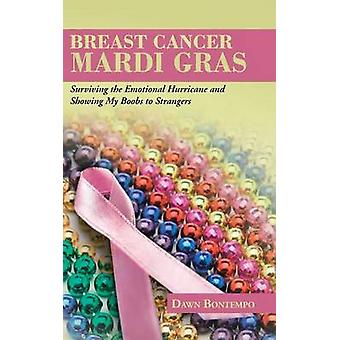 Breast Cancer Mardi Gras - Surviving the Emotional Hurricane and Showi