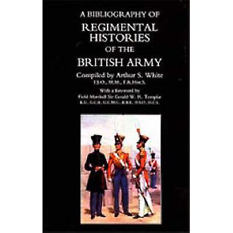 Bibliography of Regimental Histories of the British Army (New edition