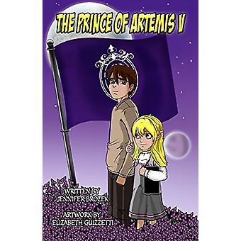 The Prince of Artemis V by Jennifer Brozek - 9781940444345 Book