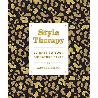 Style Therapy 30 Days to Your Signature Style by Lauren Messiah
