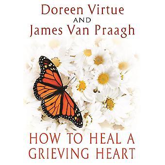 Hoe een rouwende hart te genezen 9781401943370