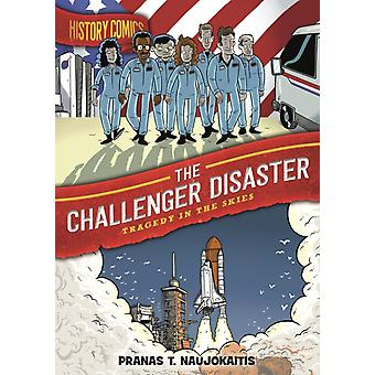 History Comics The Challenger Disaster  Tragedy in the Skies by Pranas T Naujokaitis