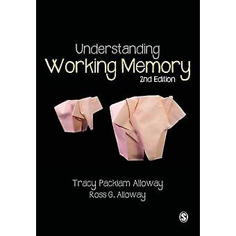 Understanding Working Memory by Packiam Alloway & Tracy