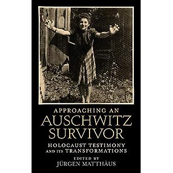 Approaching an Auschwitz Survivor: Holocaust Testimony and its Transformations (Oral History)