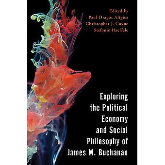 Exploring the Political Economy and Social Philosophy of James M Buchanan Economy Polity and Society
