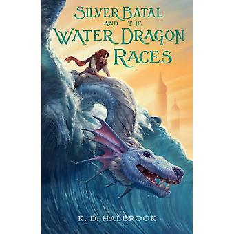 Silver Batal og vand dragen løb af K D Halbrook & illustreret af Ilse Gort