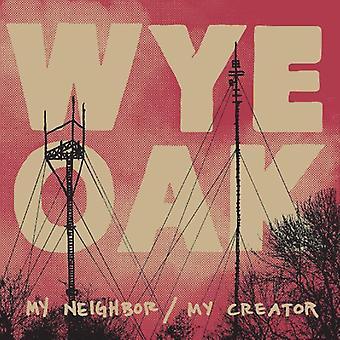 Wye Oak - My Neighbor/My Creator [Vinyl] USA import