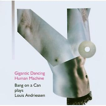 L. Andriessen - Gigantic Dancing Human Machine: Bang on a Can Plays Louis Andriessen [CD] USA import