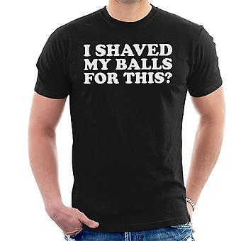 Ik scheren mijn ballen voor deze mannen T-Shirt