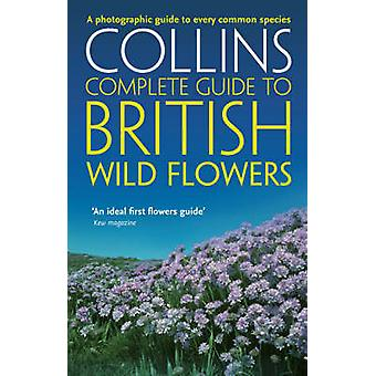 British Wild Flowers - A Photographic Guide to Every Common Species by
