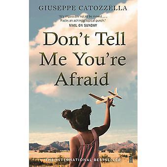 Ne Me dites pas que vous avez peur de Giuseppe Catozzella - Anne Milano Appe