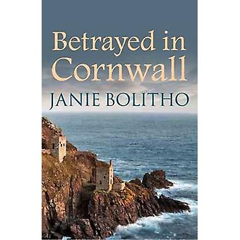 Betrayed in Cornwall by Janie Bolitho - 9780749017897 Book