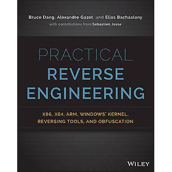 Practical Reverse Engineering - X86 - X64 - Arm - Windows Kernel - Rev