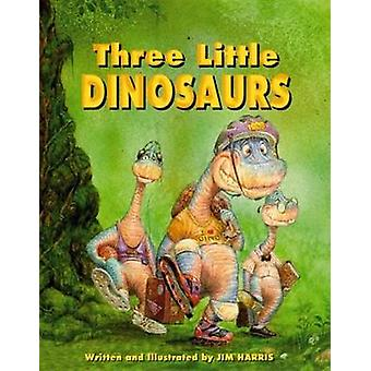 The Three Little Dinosaurs by Jim Harris - 9781565543713 Book