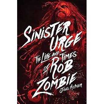Finstere drang - das Leben und Zeiten von Rob Zombie von Joel McIver - 9781