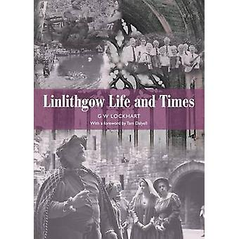Linlithgow - Life and Times by G.W. Lockhart - Tam Dalyell - 978190522