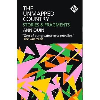 The Unmapped Country - Stories and Fragments by Ann Quin - 97819115081