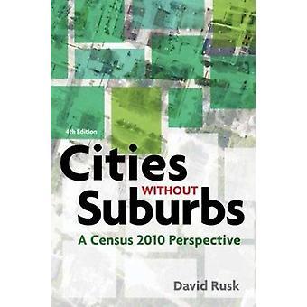Städte ohne Vororte - Sicht der Volkszählung 2010 von David Rusk - 978