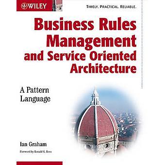 Business Rules managementsystemen - a Pattern Language door Ian Graham-
