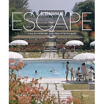 Escape - de hoogtijdagen van Caribische Glamour door Hermes Mallea - 9780847843