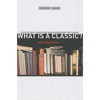 Wat is een klassieker? -Postkoloniale herschrijven en de uitvinding van de Canon