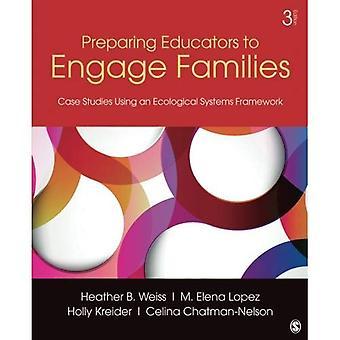 Vorbereitung der Pädagogen, Familien zu engagieren: Fallstudien mit einer ökologischen Systemen-Framework