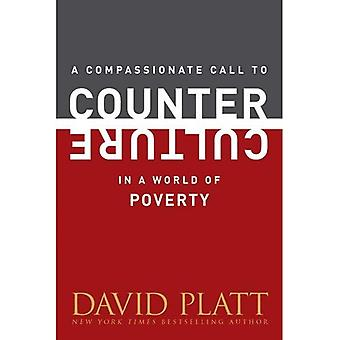 Eine mitfühlende Aufruf Gegenkultur in einer Welt der Armut (Counter Kultur Booklets)