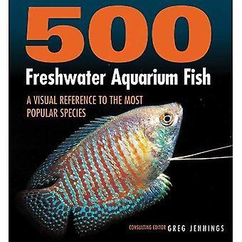 500 poissons d'Aquarium d'eau douce: une référence visuelle pour les espèces les plus populaires