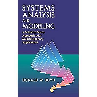 Systemanalyse und Modellierung eines MacroToMicro mit multidisziplinären Anwendungen von Boyd & Donald W.