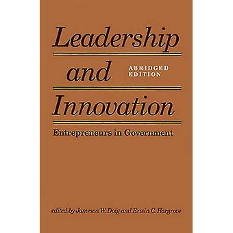 Leadership and Innovation Entrepreneurs in Government by Doig & Jameson W.
