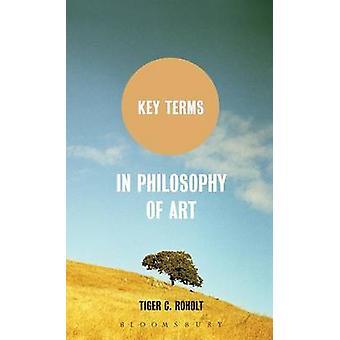 Termini chiave in filosofia dell'arte di Roholt & Tiger C.