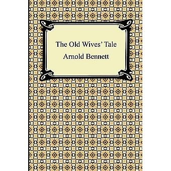 The Old Wives Tale by Bennett & Arnold