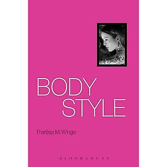 Body Style by Winge & Theresa M.