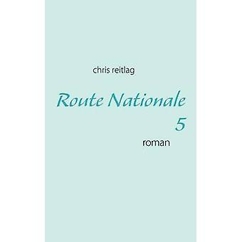 Route Nationale 5 by Reitlag & Chris