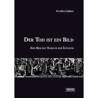 Der Tod ist ein Bild by Lders & Annika