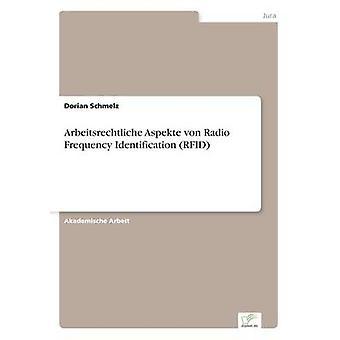 Arbeitsrechtliche Aspekte von Radio Frequency Identification RFID door Schmelz & Dorian