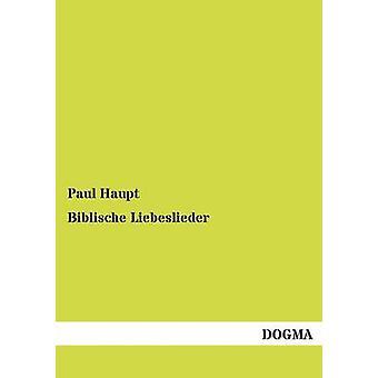 Biblische Liebeslieder by Haupt & Paul