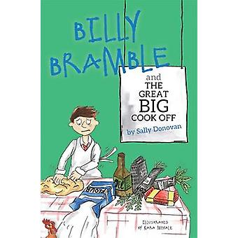 Billy Bramble and The Great Big Cook Off von Sally Donovan