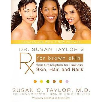 Dr. Susan Taylor's RX for Brown Skin - Your Prescription for Flawless