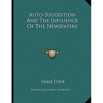 Auto-Suggestion and the Influence of the Newspapers by Emile Coue - 9