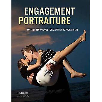 Engagement Portraiture - Master Techniques for Digital Photographers b